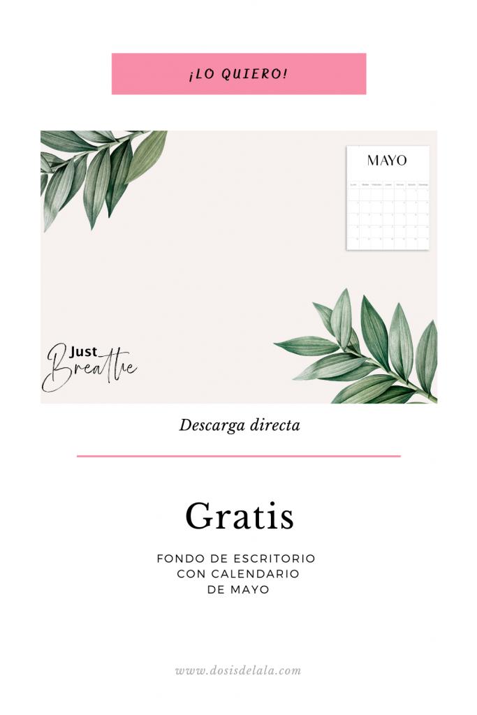 De regalo un fondo de pantalla gratis Descárgatelo gratis y disfruta del calendario de mes de mayo